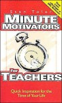 Minute Motivators for Teachers - Stan Toler