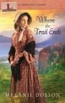 Where the Trail Ends: The Oregon Trail - Melanie Dobson