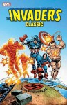 Invaders Classic - Volume 1 - Roy Thomas, Frank Robbins, Rich Buckler, Dick Ayers, Don Heck