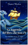 La leggenda del libro che non c'è - Thomas Wharton, Marcella Maffi