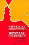 Physical Attractiveness and the Theory of Sexual Selection: Results from Five Populations (Anthropological Papers (Univ of Michigan, Museum of Anthropology)) - Doug Jones