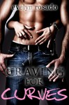 Craving For Curves (BBW Erotic Romance) - Evelyn Rosado