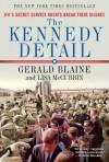 The Kennedy Detail (Enhanced Edition): JFK's Secret Service Agents Break Their Silence - Gerald Blaine, Lisa McCubbin, Clint Hill