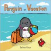 Penguin on Vacation - Salina Yoon