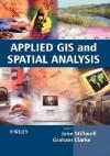 Applied GIS and Spatial Analysis - Graham Clarke, John Stillwell