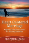 Heart Centered Marriage - Sue Patton Thoele