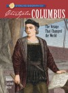 Christopher Columbus: The Voyage That Changed the World - Emma Carlson Berne