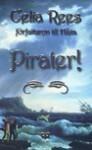 Pirater! de kvinnliga piraterna Minerva Sharpes och Nancy Kingtons sanna och märkliga äventyr - Celia Rees, Ann Margret Forsström