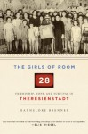 The Girls of Room 28: Friendship, Hope, and Survival in Theresienstadt (Audio) - Hannelore Brenner, Suzanne Toren