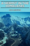 A Hermit in the Himalayas: The Journal of a Lonely Exile - Paul Brunton
