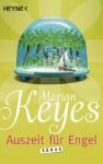 Auszeit für Engel: Roman (German Edition) - Marian Keyes, Susanne Höbel
