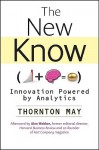 The New Know: Innovation Powered by Analytics (Wiley and SAS Business Series) - Thornton May