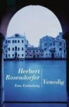 Venedig. Eine Einladung. - Herbert Rosendorfer