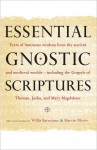 Essential Gnostic Scriptures - Willis Barnstone