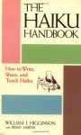 The Haiku Handbook: How to Write, Share, and Teach Haiku - William J. Higginson, Penny Harter