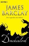Drachenlord: Die Legenden des Raben 5 - Roman (German Edition) - James Barclay, Jürgen Langowski