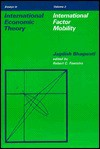 Essays International Economic Theory: International Factor Mobility - Jagdish N. Bhagwati