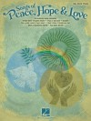 Songs of Peace, Hope & Love - Hal Leonard Publishing Company