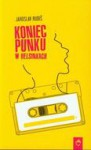 Koniec punku w Helsinkach - Jaroslav Rudiš