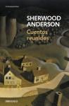 Cuentos reunidos - Sherwood Anderson