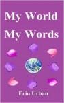My World, My Words - Erin Urban, Lavinia Urban