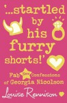...Startled by His Furry Shorts! (Confessions of Georgia Nicolson) - Louise Rennison