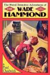 The Weird Detective Adventures of Wade Hammond - Paul Chadwick, John Locke
