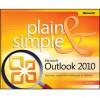 Microsoft® Outlook® 2010 Plain & Simple - Jim Boyce