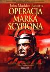 Operacja Marka Scypiona - John Maddox Roberts