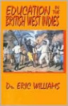Education In The British West Indies - Eric E. Williams