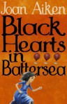 Black Hearts in Battersea (The Wolves Of Willoughby Chase Sequence) - Joan Aiken