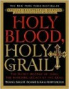 Holy Blood, Holy Grail - Michael Baigent, Richard Leigh, Henry Lincoln