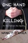 One Hand Killing (An Alex Sullivan Mystery #1) - Nancy O'Hara
