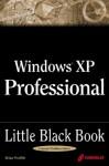 Windows XP Professional Little Black Book - Brian Proffitt, Brian Profitt