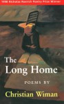 The Long Home: Winner of the 1998 Nicholas Roerich Poetry Prize - Christian Wiman