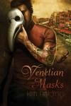 Venetian Masks - Kim Fielding