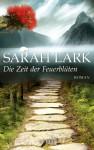 Die Zeit der Feuerblüten: Roman (German Edition) - Sarah Lark