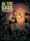 In the Dark: A Horror Anthology - Cullen Bunn, F. Paul Wilson, Tim Seeley, Steve Seeley, Marc Laming, Duane Swierczynski, Dalibor Talajić, Paul Tobin, Nate Southard, Mike Henderson, Thomas Boatwright, Matthew Dow Smith, George Sturt, Chris Dibari, Douglas Holgate, Jody LeHeup, Mike Oliveri, Tom Taylor,