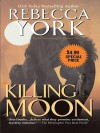 Killing Moon - Rebecca York