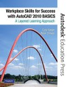 Workplace Skills for Success with AutoCAD 2010: Basics: A Layered Learning Approach - Gary Koser, Dean Zirwas