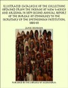Illustrated Catalogue of The Collections Obtained From The Indians of New Mexico And Arizona In 187 - James Stevenson