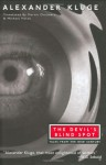 The Devil's Blind Spot: Tales from the New Century - Alexander Kluge, Martin Chalmers, Michael Hulse