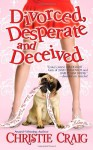 Divorced, Desperate and Deceived - Christie Craig