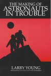 Making of Astronauts in Trouble - Larry Young