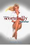 Scornfully Yours - Pamela Ann