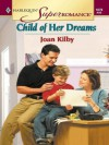 Child of Her Dreams (Harlequin Super Romance) - Joan Kilby