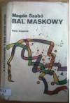 Bal maskowy - Magda Szabó, Andrzej Sieroszewski