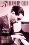 As Thousands Cheer: The Life of Irving Berlin - Laurence Bergreen