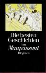 Die Besten Geschichten Von Guy De Maupassant - Guy de Maupassant, Walter. Widmer