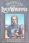 The Ballad of Lucy Whipple - Karen Cushman